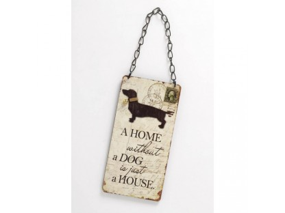 "Insegna ""a home without a dog is just a house"""