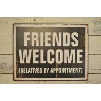 "insegna industrial ""Friends Welcome (Relatives by Appointment)"""