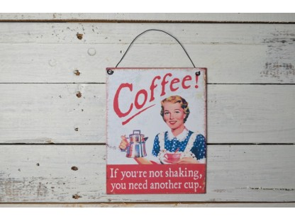 "Insegna vintage retrò ""coffee - if you're not shaking, you need another cup"""