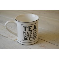 "tazza mug ""tea makes everything better"""